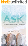 ASK: A Collection of Poetry, Lyrics, and Words