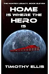 Home is where the Hero is (The Hunter Legacy Book 11) Kindle Edition