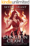 Dungeon Crawl: A LitRPG Adventure (The Crucible Shard Book 1)