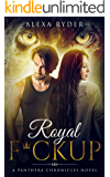 Royal F*ckup (The Panthera Chronicles Book 2)
