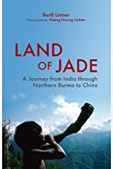 Land of Jade: A Journey from India through Northern Burma to China Kindle Edition