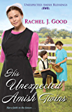 His Unexpected Amish Twins (Unexpected Amish Blessings Book 1)