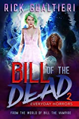 Everyday Horrors (Bill of the Dead Book 2) Kindle Edition