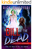Everyday Horrors (Bill of the Dead Book 2)