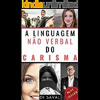 A Linguagem Não Verbal do CARISMA (Coleção Linguagem Não Verbal Livro 2)