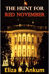 The Hunt For Red November: A Presidential Agent Novel Series Book 2 Kindle Edition