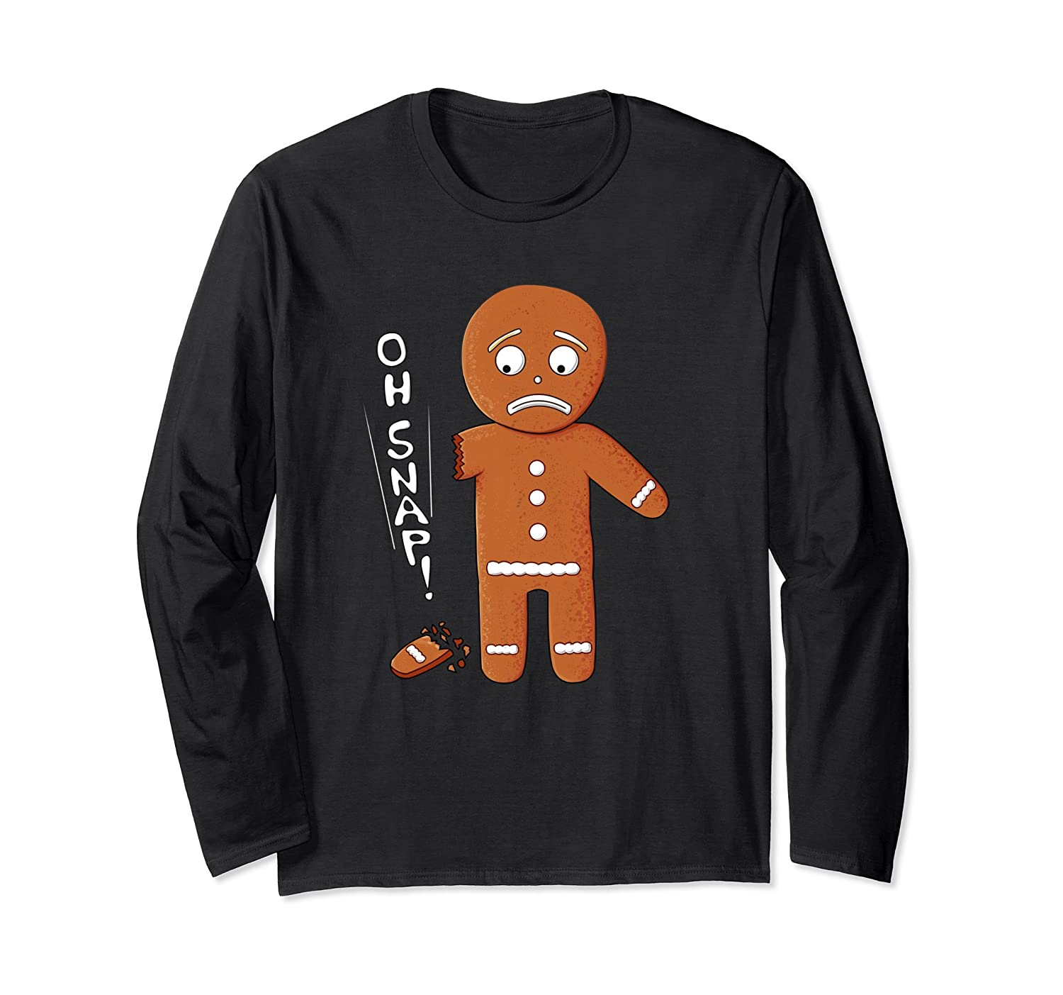 1221ad78b Amazon.com: Funny Gingerbread Oh Snap Christmas Pun Long Sleeve T-Shirts:  Clothing