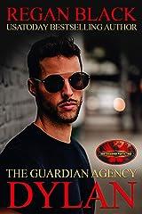 Dylan: Brotherhood Protectors World (The Guardian Agency) Kindle Edition
