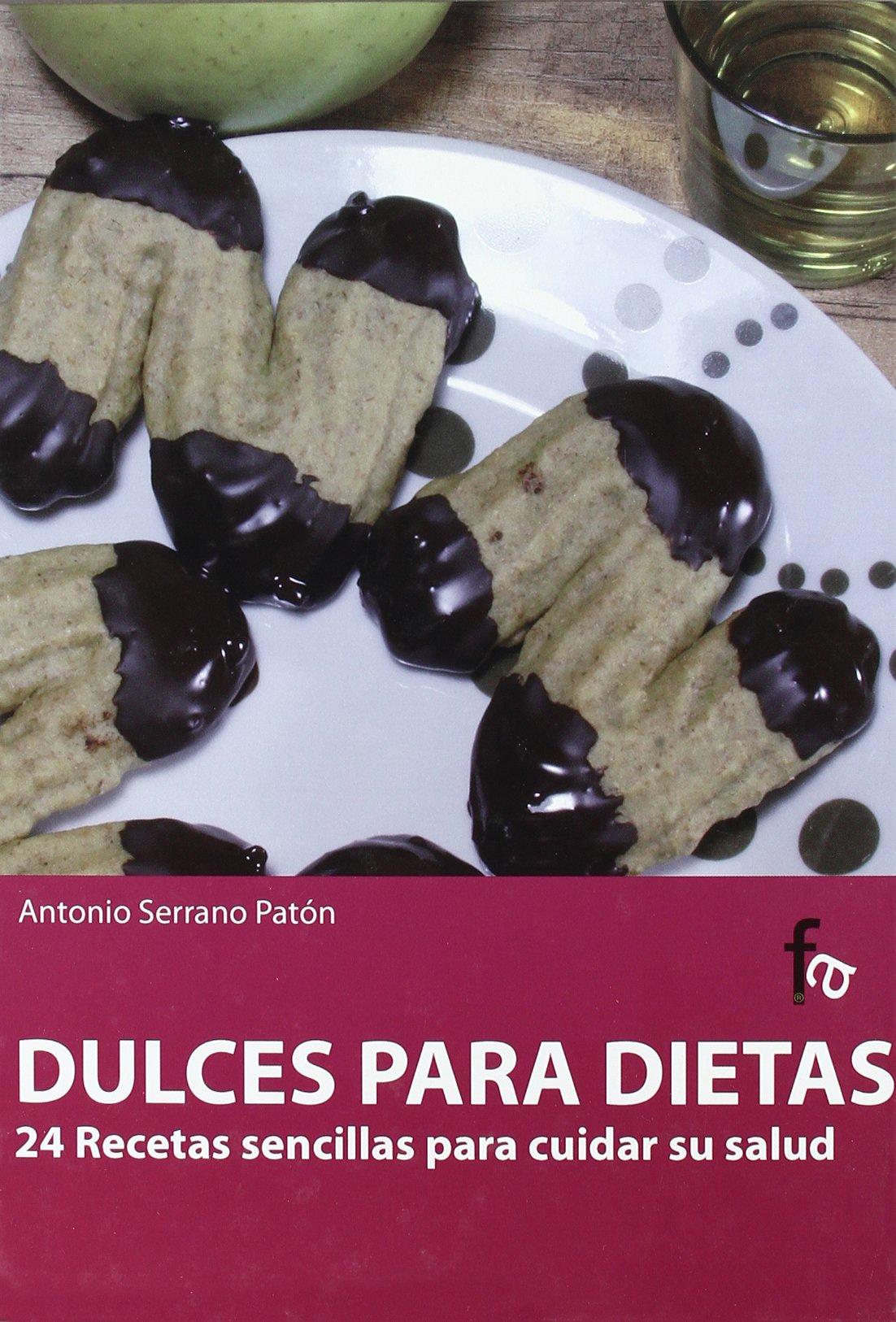 Dulces para dietas (Spanish Edition): Antonio Serrano Paton: 9788498913019: Amazon.com: Books
