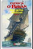 Der gelbe Admiral: Roman (Ein Jack-Aubrey-Roman 18) (German Edition)