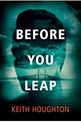 Before You Leap: A compelling psychological thriller Kindle Edition