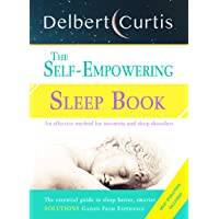 The Self Empowering Sleep Book: A Decisive Method to End Insomnia and Help Improve Sleep Hygiene. Uncover How and Why We Can Sleep Better, Smarter (March 2020)