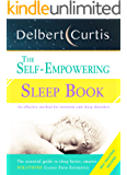 The Self Empowering Sleep Book: A Decisive Method to End Insomnia and Help Improve Sleep Hygiene. Uncover How and Why We…