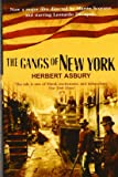 The Gangs Of New York: An Informal History of the Underworld