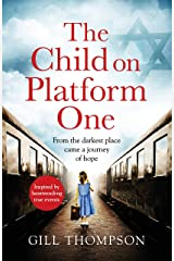 The Child On Platform One: Inspired by the children who escaped the Holocaust Kindle Edition