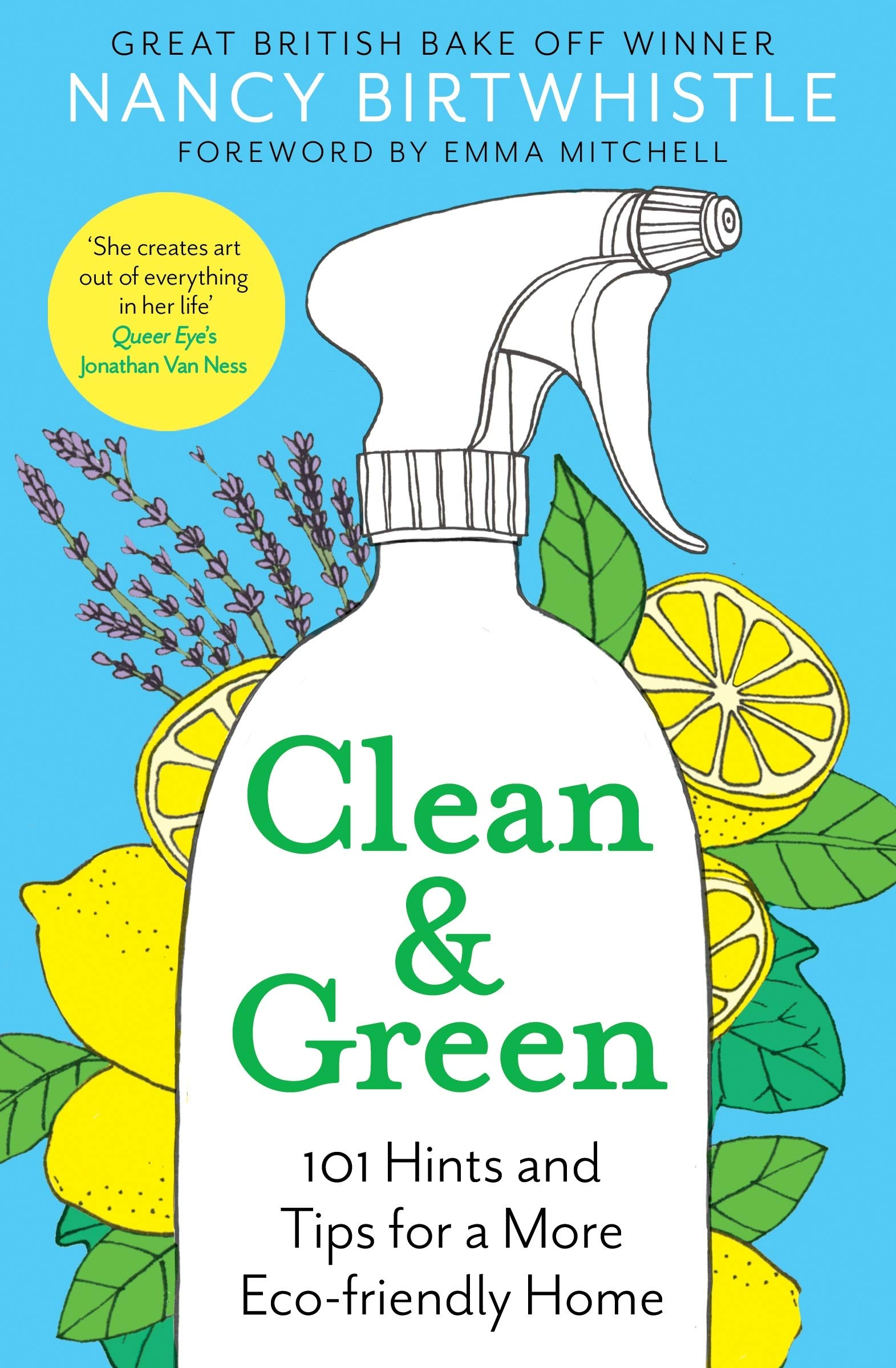 Clean & Green: 101 Hints and Tips for a More Eco-Friendly Home:  Amazon.co.uk: Birtwhistle, Nancy, Mitchell, Emma: 9781529049725: Books