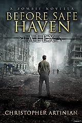 A Zombie Novella - Before Safe Haven: Alex Kindle Edition