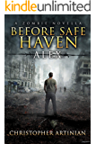 A Zombie Novella - Before Safe Haven: Alex
