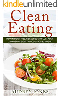 Clean Eating How To Up Your Diet Lose Weight And Feel Amazing