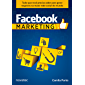 Facebook Marketing: Tudo que você precisa saber para gerar negócios na maior rede social do mundo