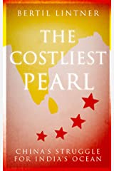 The Costliest Pearl: China's Struggle for India's Ocean Kindle Edition