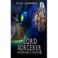 Lord Sorcerer: Singularity Online: Book 3 (English Edition)