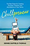 Chillpreneur: The New Rules for Creating Success, Freedom, and Abundance on Your Terms (English Edition)