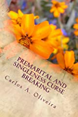 Premarital And Singleness Curse Breaking: For Engaged Couples, Singles Planning To Get Married And Married Couples! Kindle Edition