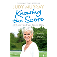 Knowing the Score: My Family and Our Tennis Story (Everyman's Library CLASSICS)