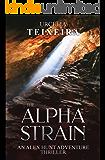The ALPHA STRAIN: An ALEX HUNT Archaeological Thriller (ALEX HUNT Adventure Thrillers Book 3)