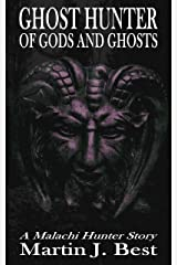 Ghost Hunter II: Of Gods and Ghosts Kindle Edition