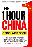 The One Hour China Consumer Book: Five Short Stories That Explain the Brutal Fight for One Billion Consumers (English Edition)