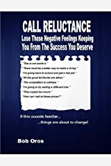 Call Reluctance: Lose Those Negative Feelings Keeping You from the Success You Deserve Kindle Edition