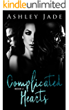 Complicated Hearts (Book 2 of the Complicated Hearts Duet.): A MMF Menage Romance