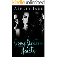 Complicated Hearts (Book 2 of the Complicated Hearts Duet.): A MMF Menage Romance book cover