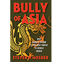 Bully of Asia: Why China's Dream is the New Threat to World Order (English Edition)