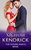 The Future King's Bride (Mills & Boon Modern) (The Royal House of Cacciatore, Book 3)