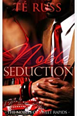 Noble Seduction (The Nobles of Sweet Rapids Book 4) Kindle Edition