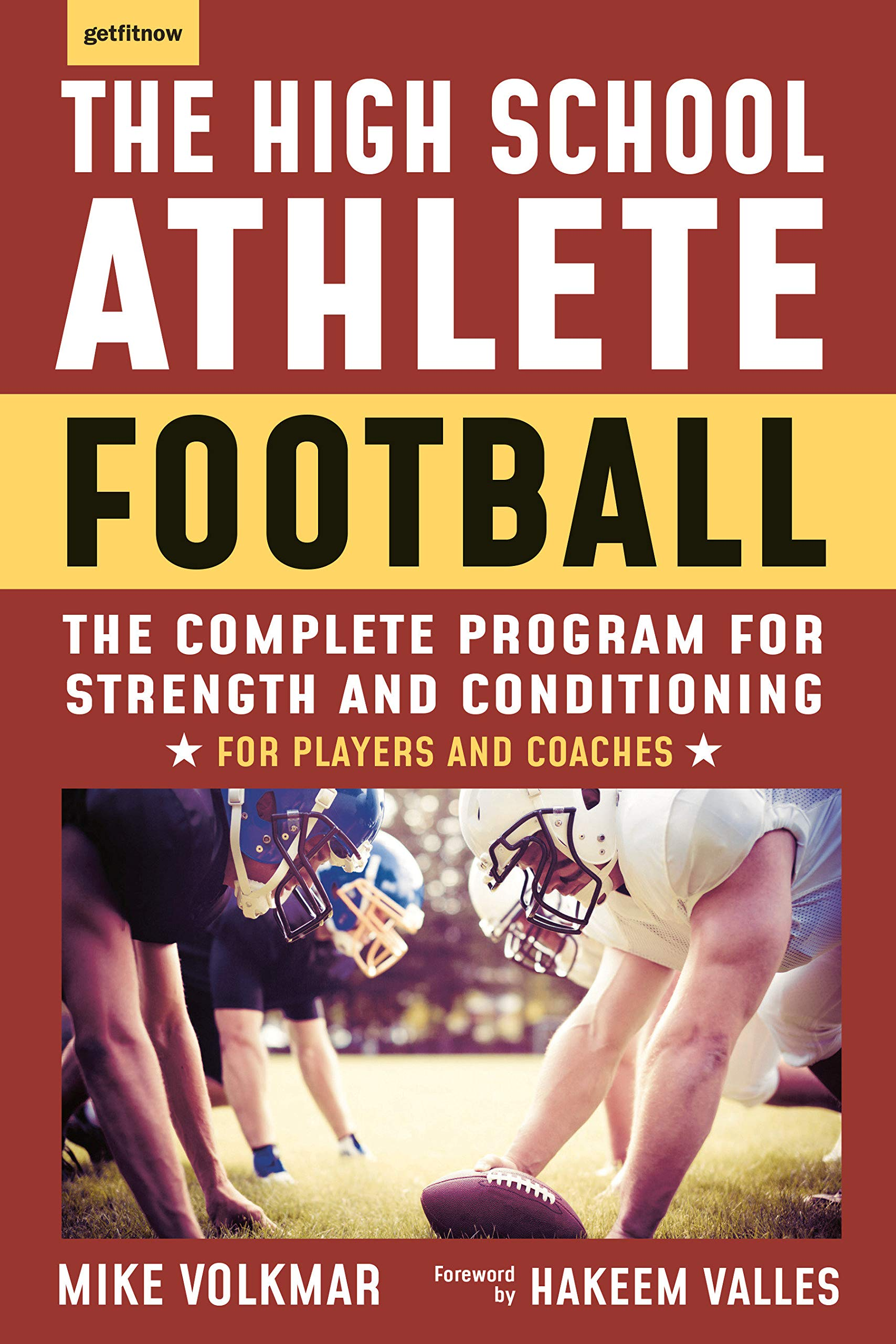 The High School Athlete: Football: The Complete Fitness