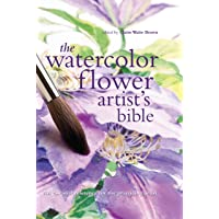 The Watercolor Flower Artist's Bible: An Essential Reference for the Practicing Artist: 10