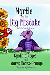 Myrtle and the Big Mistake: Myrtle the Purple Turtle Series Kindle Edition