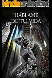 HÁBLAME DE TU VIDA