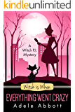 Witch Is When Everything Went Crazy (A Witch P.I. Mystery Book 3) (English Edition)