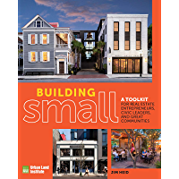 Building Small: A Toolkit for Real Estate Entrepreneurs, Civic Leaders, and Great Communities