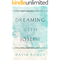 Dreaming With Joseph: 12 Devotionals to Stir Your Greatness, Encourage Your Journey, and Illuminate Your Purpose (Testament Heroes Book 7) (English Edition)
