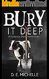 Bury it Deep: A Humorous Short Horror Story