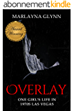Overlay: One Girl's Life in 1970s Las Vegas (Memoirs of Marlayna Glynn) (English Edition)