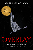 Overlay: One Girl's Life in 1970s Las Vegas (Memoirs of Marlayna Glynn)