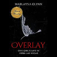 Overlay: One Girl's Life in 1970s Las Vegas (Memoirs of Marlayna Glynn Book 1)