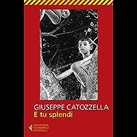 E tu splendi (Italian Edition) book cover
